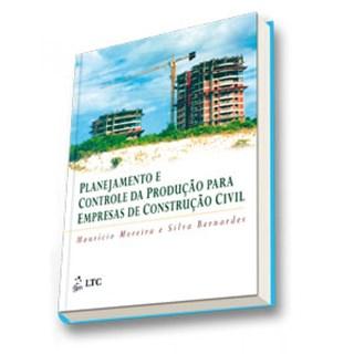 Livro - Planejamento e Controle da Produção para Empresas de Construção Civil - Bernardes