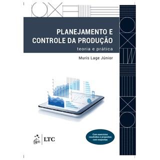 Livro - Planejamento e Controle da Produção: Teoria e Prática - Lage Júnior