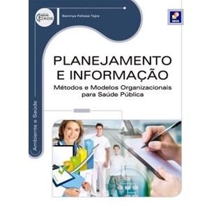 Livro - Planejamento e Informação - Métodos e Modelos Organizacionais para Saúde Pública - Série Eixos - Tajra