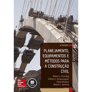 Livro - Planejamento, Equipamentos e Métodos para a Construção Civil - Peurifoy