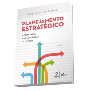 Livro - Planejamento Estratégico - Formulação, Implementação e Controle - Andrade