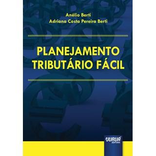 Livro - Planejamento Tributário Fácil - Berti - Juruá