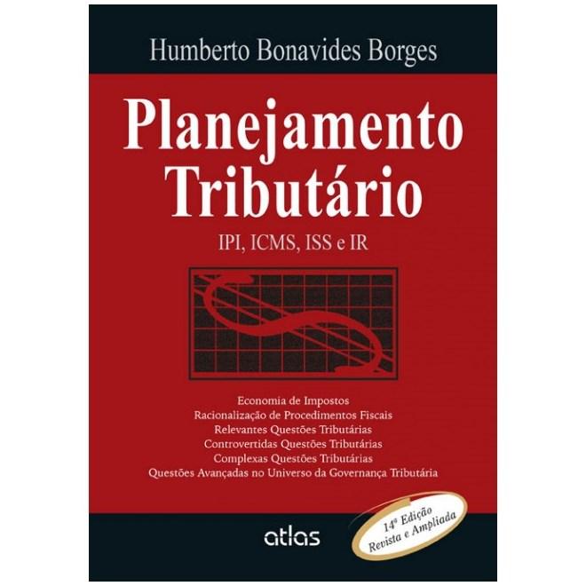 Livro - Planejamento Tributário: IPI, ICMS, ISS e IR - Borges