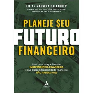 Livro Planeje Seu Futuro Financeiro - Gallagher - Alta Books