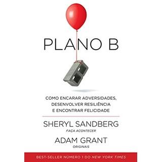 Livro - Plano B: Como Enfrentar Adversidades - Sandberg