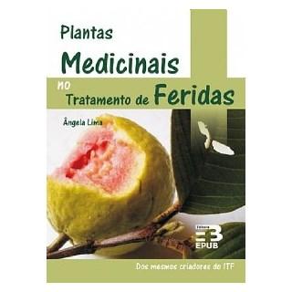 Livro - Plantas Medicinais no Tratamento de Feridas - Lima***