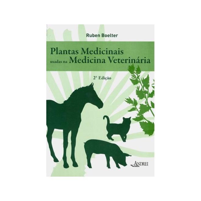 Livro - Plantas Medicinas usadas na Medicina Veterinária - Boelter