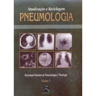 Livro - Pneumologia - Atualização e Reciclagem - Vol. V - SPPT ***