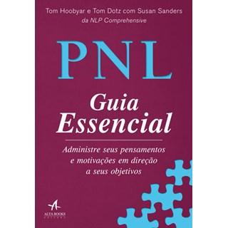 Livro - PNL Guia Essencial: Administre seus Pensamentos e Motivações em Direção a seus Objetivos