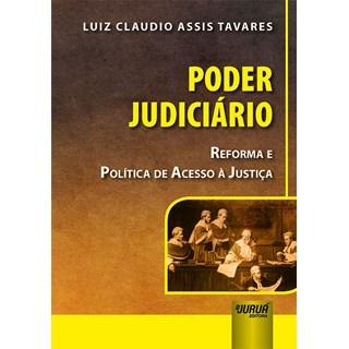 Livro - Poder Judiciário: Reforma e Política de Acesso à Justiça - Tavares - Juruá