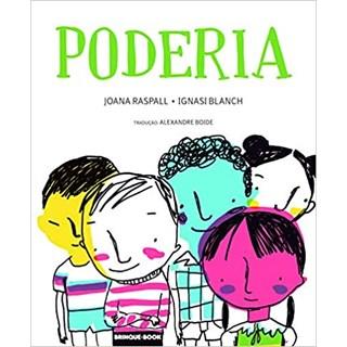 Livro - Poderia - Raspall - Brinque Book