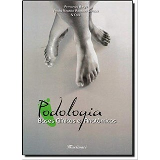 Livro - Podologia - Bases Clínicas e Anatômicas - Bega <>