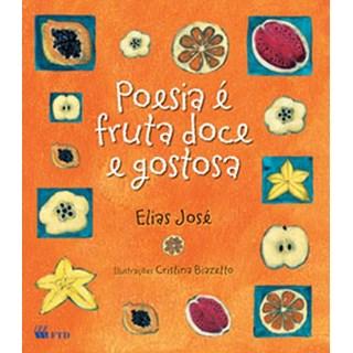 Livro - Poesia é Fruta Doce e Gostosa - Elias José