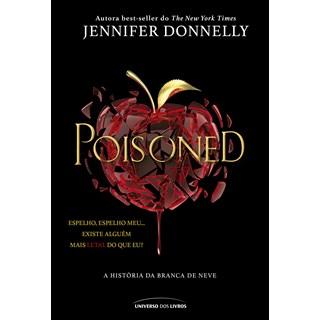 Livro Poisoned A História da Branca de Neve - Donnelly - Universo dos Livros