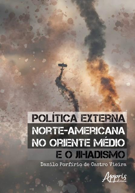 Livro - Política Externa Norte-Americana no Oriente Médio e o Jihadismo - Vieira