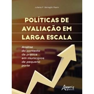 Livro - Políticas de Avaliação em Larga Escala - Pasini - Appris