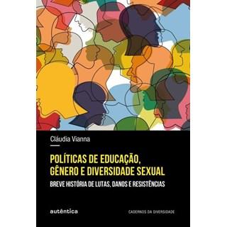 Livro - Políticas De Educação, Gênero E Diversidade Sexual - Breve História De Lutas, Danos E Resistências - Vianna