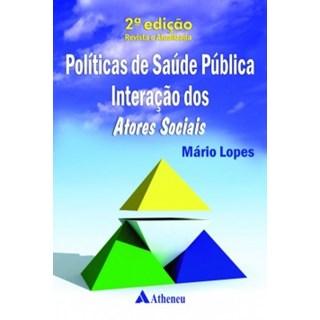 Livro - Políticas de Saúde Pública Interações dos Atores Sociais - Lopes