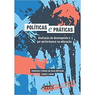 Livro - Políticas e Práticas: Avaliação de Desempenho e Por Performance na Educação  - Bressan