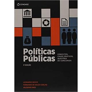 Livro - Políticas Públicas: Conceitos, Casos Práticos, Questões De Concursos - Secchi - Cengage