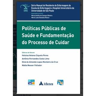 Livro - Políticas Públicas de Saúde e Fundamentação do Processo de Cuidar - SMRE