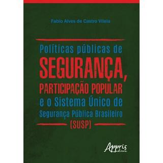 Livro Políticas Públicas de Segurança, Participação Popular - Vilela - Appris