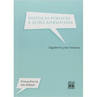 Livro - Políticas Públicas e Ações Afirmativas - Fonseca - Selo Negro