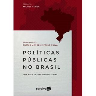 Livro - Políticas Públicas No Brasil - Uma Abordagem Institucional - Paiva