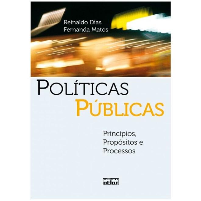 Livro - Políticas Públicas: Princípios, Propósitos e Processos - Matos
