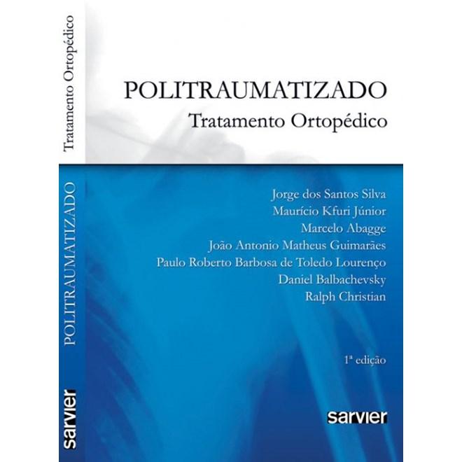 Livro - Politraumatizado Tratamento Ortopédico - Santos Silva