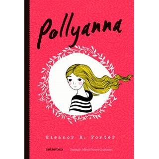 Livro - Pollyanna - Porter - Autêntica