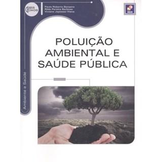 Livro - Poluição Ambiental e Saúde Pública - Série Eixos - Barsano