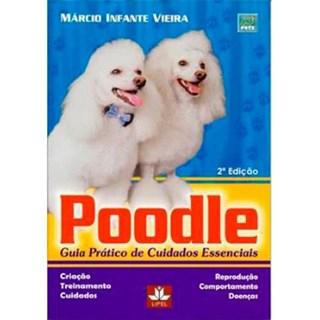 Livro - Poodle - Guia Prático de Cuidados Essenciais - Vieira