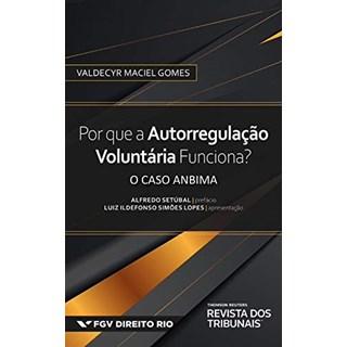 Livro Por Que a Autorregulação Voluntária Funciona? - Gomes - Revista dos Tribunais