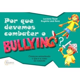 Livro - Por que Devemos Combater o Bullying - Tisser
