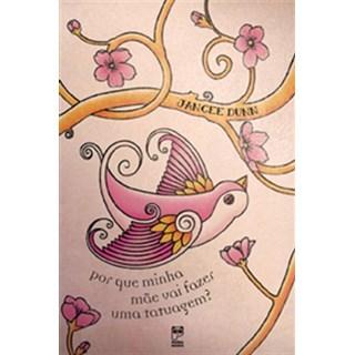 Livro - Por Que Minha Mãe Vai Fazer Uma Tatuagem? - Dunn - Panda Books