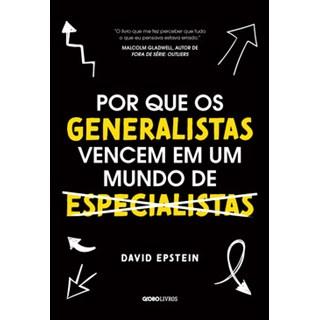 Livro - Por que os generalistas vencem em um mundo de especialistas - Epstein - Globo