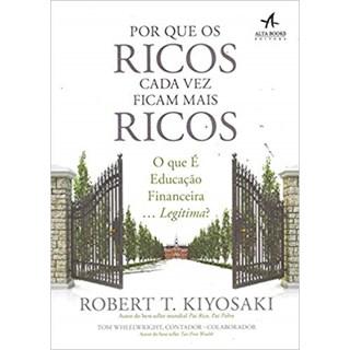 Livro - Por que os Ricos Cada Vez Ficam Mais Ricos - Kiyosaki