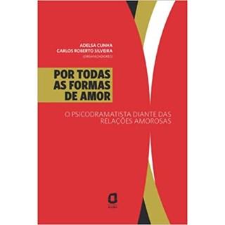 Livro - Por Todas as Formas de Amor - Cunha - Ágora