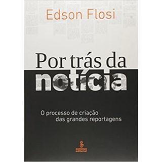 Livro - Por Trás da Notícia - Flosi - Summus