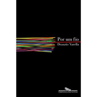 Livro - Por um Fio - Varella - Cia das Letras