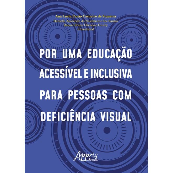 Livro - Por Uma Educação Acessível e Inclusiva Para Pessoas com Deficiência Visual - Gitahy