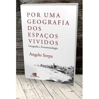 Livro - Por uma Geografia dos Espaços Vividos - Serpa