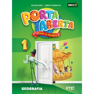 Livro - Porta Aberta para o Mundo - Geografia - 1 Ano - FTD