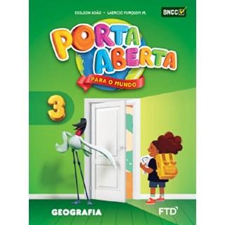 Livro - Porta Aberta para o Mundo - Geografia - 3 Ano - FTD