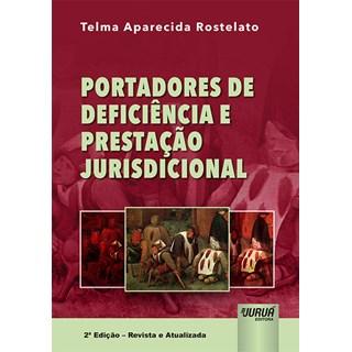 Livro - Portadores de Deficiência e Prestação Jurisdicional - Rostelato - Juruá