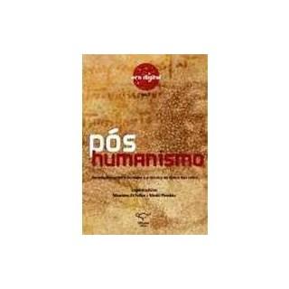 Livro - Pós-Humanismo As Relações entre o Humano e a Técnica na Época das Redes - Di Felice