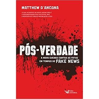 Livro - Pós-Verdade - D'Ancona - Faro Editorial