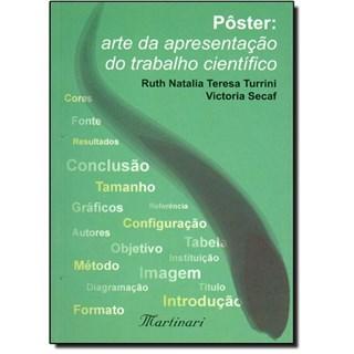 Livro - Poster - Arte da Apresentação do Trabalho Cientifico - Turrini