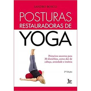 Livro - Posturas Restauradoras de Yoga - Bosco
